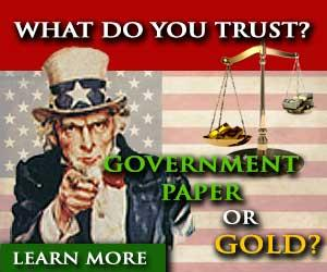 What do you trust? Government, Paper or Gold?
